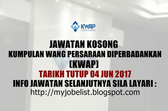 Jawatan Kosong di Kumpulan Wang Persaraan Diperbadankan (KWAP) Jun 2017