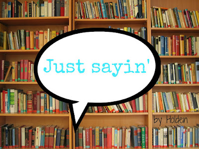 Just sayin' - a book review by Holden