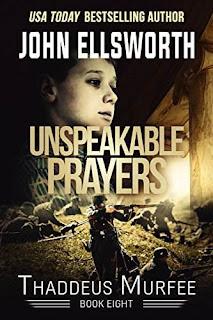 Unspeakable Prayers: A Novel (Thaddeus Murfee Legal Thriller Series Book 5) by John Ellsworth