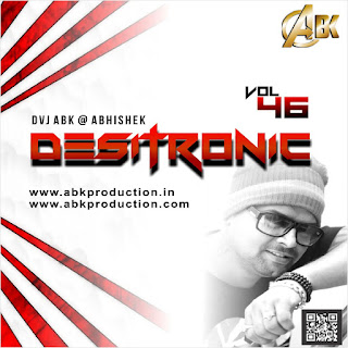 1-Desitronic-Vol.45-Dj-Abhishek-ABK-Production