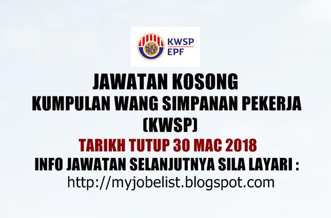 Jawatan Kosong Kumpulan Wang Simpanan Pekerja (KWSP) 2018