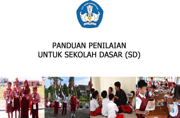 Panduan Penilaian Kurikukulum 2013 untuk Sekolah Dasar (SD) Permendikbud No 53 Tahun 2015