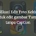 5 Aplikasi Edit Foto Kekinian untuk edit gambar Tuman tanpa Caption