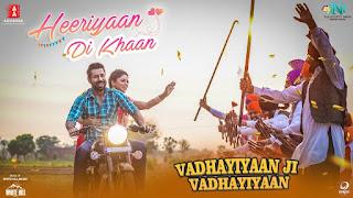 Heeriyaan Di Khaan Song Lyrics    Ammy Virk & Gurlez Akhtar   Vadhayiyaan Ji Vadhayiyaan
