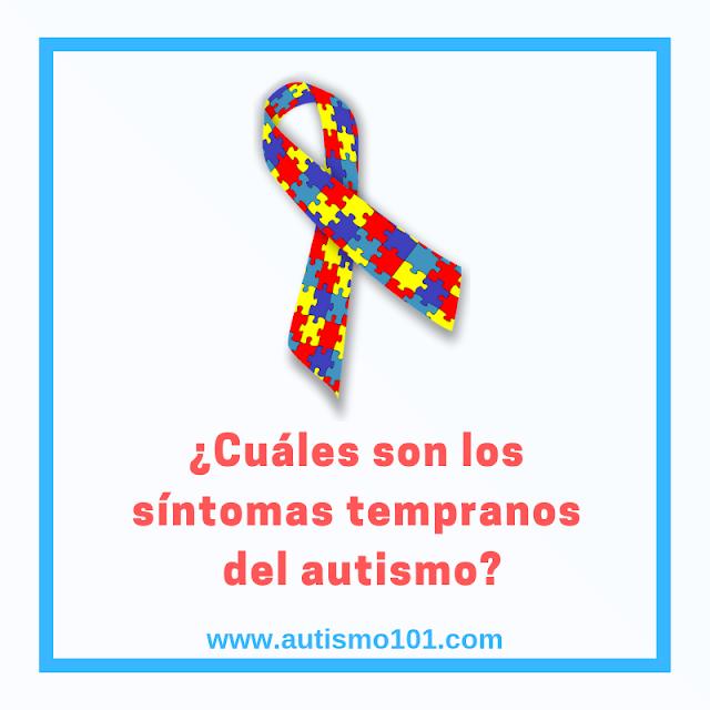Cuáles son los síntomas tempranos del autismo