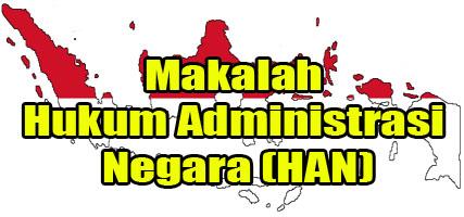 Makalah Hukum Administrasi Negara (HAN)