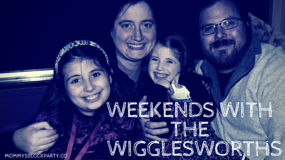 Weekends with the Wigglesworths- Second to Last Weekend of the Summer!