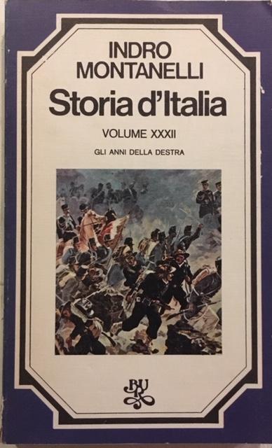 Indro Montanelli - Storia d'Italia. Volume XXXII. Gli anni della Destra. Anno 1977. Rizzoli - Editore, Milano