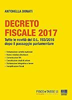 Decreto Fiscale 2017: Tutte le novità del D.L. 193/2016 dopo il passaggio parlamentare