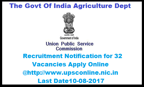 The Govt Of India Agriculture Dept 32 Vacancies Marketing Officers Recruitment Notification 2017 Apply Online @upsconline.nic.in 32 Posts in Agriculture Department Government of India, 32 vacancies in agriculture dept Govt of India,Government of India Agriculture Department 32 vacancies Marketing Officers UNION PUBLIC SERVICE COMMISSION INVITES ONLINE RECRUITMENT APPLICATIONS (ORA*) FOR RECRUITMENT BY SELECTION TO THE FOLLOWING POSTS Candidates must apply online through the website http://www.upsconline.nic.in. Applications received through any other mode would not be accepted and summarily rejected.the-govt-of-india-agriculture-dept-32-vacancies-marketing-officers-recruitment-notification-apply-online