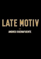 Late Motiv Temporada 4