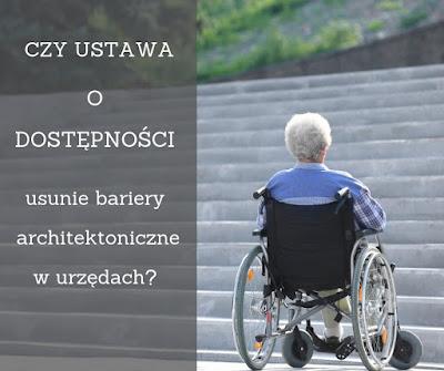 Jeszcze w tym roku urzędy będą musiały zadbać o dostępność budynków dla osób niepełnosprawnych.