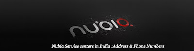 Nubia Service centers in India :Address & Phone Numbers
