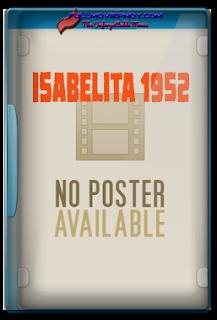 Isabelita (1952)