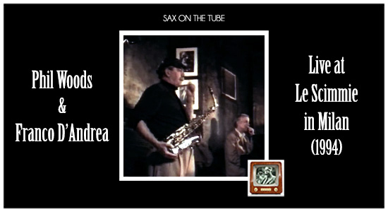 sax on the tube  phil wood with franco d u0026 39 andrea live at le scimmie in milan on november 21 1994