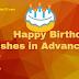 Happy Birthday Wishes in Advance - Best # 83+ Advance Happy Birthday Wishes