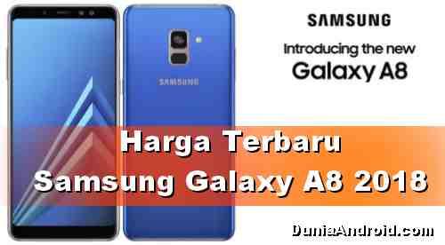 Harga Terbaru Samsung Galaxy A8 2018