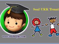 Soal UKK Kelas 2 Tema 8 Kurikulum 2013 Terbaru