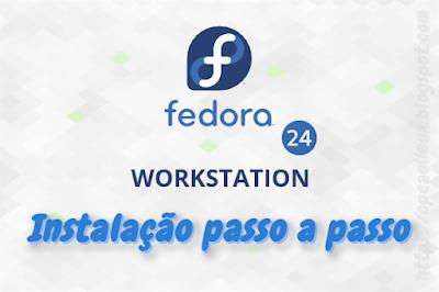 Fedora 24 Workstation - Instalação