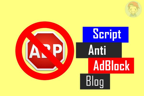 Cara Gampang Pasang Kode Script Anti Adblock Di Blog