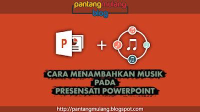 Cara Mudah Menambahkan Musik pada Presentasi PowerPoint