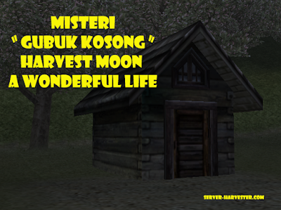 Misteri Gubuk Kosong Harvest Moon A Wonderful Life