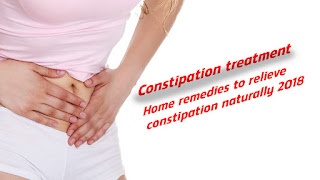 Home remedies to relieve constipation naturally 2018