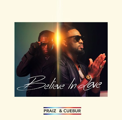 Cuebur & Praiz - Believe In Love (Original)
