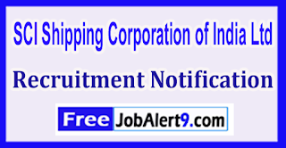 SCI Shipping Corporation of India Ltd Recruitment Notification 2017 Last Date 15-05-2017