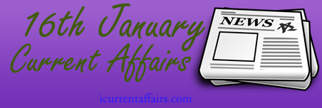 16 January Current Affairs