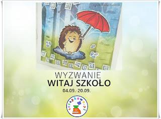 http://infoscrapkowo.blogspot.com/2017/09/wyzwanie-21-witaj-szkoo.html
