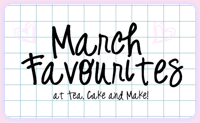 March favourites at Tea, Cake and Make