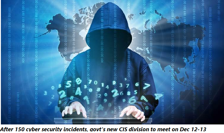 After 150 cyber security incidents, govt's new CIS division to meet on Dec 12-13
