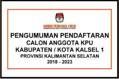 Pengumuman Pendaftaran Calon Anggota KPU Kab/Kota Kalsel 1 Periode 2018-2023