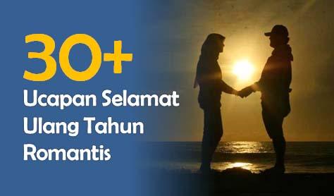 50 Ucapan Ulang Tahun Romantis Untuk Pacar Suami Atau