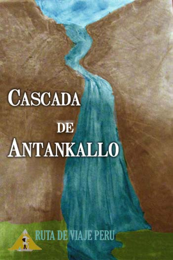 CASCADA ANTANKALLO RUTADEVIAJEPERU.COM