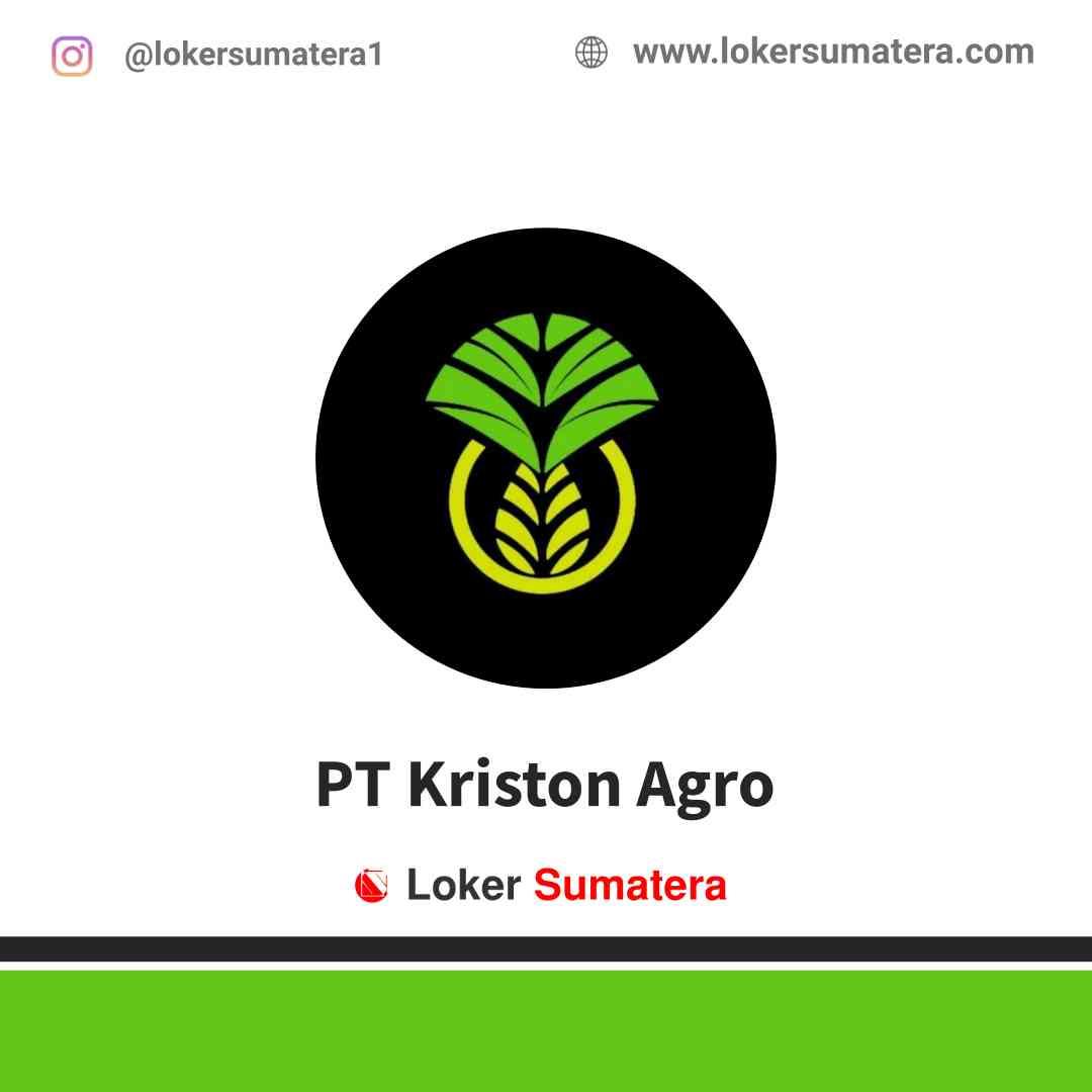 Lowongan Kerja Pekanbaru, PT Kriston Agro Juli 2021