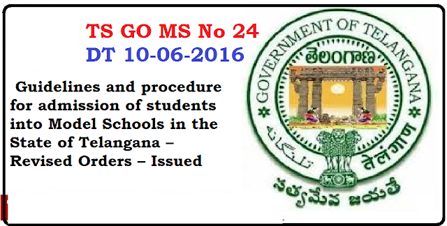 TS GO MS No 24 Guidelines and procedure for admission of students into Model Schools in the State of Telangana – Revised Orders – Issued /2016/06/ts-go-ms-no-24-guidelines-and-procedure-for-admission-of-students-into-model-schools-in-the-state-of-Telangana-.html Location