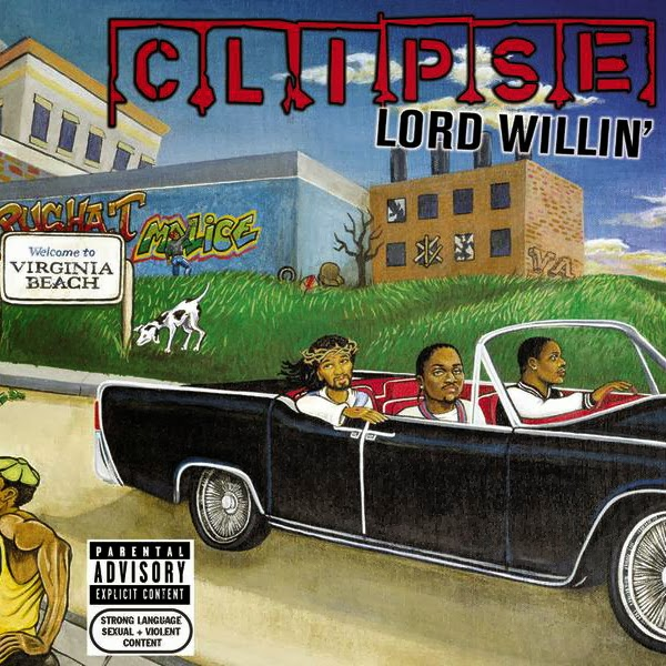 Clipse - Lord Willin'  Cover