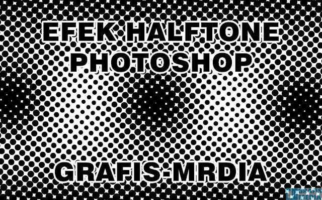 Cara Membuat Efek Halftone di Photoshop  Cara Membuat Efek Halftone di Photoshop