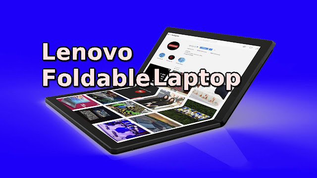 Lenovo shows off the World first Foldable Laptop - QasimTricks.com