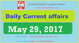 Daily Current affairs -  May 29th, 2017 for all competitive exams