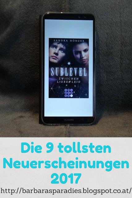 Die 9 tollsten Neuerscheinungen 2017 -  Sublevel 1: Zwischen Liebe und Leid von Sandra Hörger