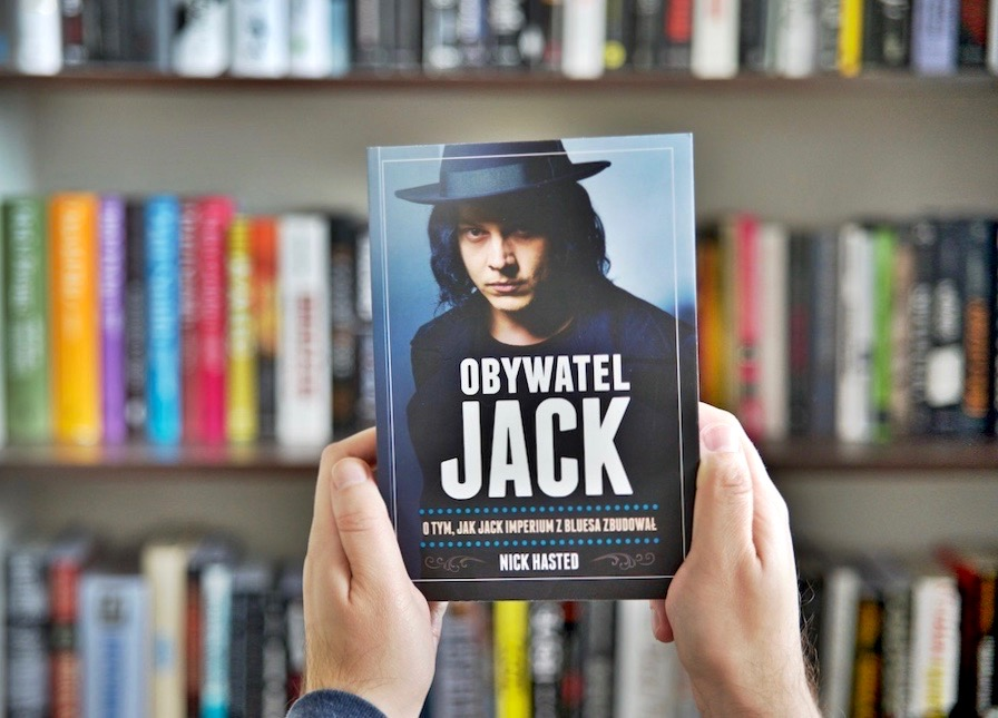 Nick Hasted, Obywatel Jack. O tym, jak Jack imperium z bluesa zbudował,  Wydawnictwo In Rock, Biografia, FILM KSIĄŻKA, Muzyka, Kultura, Jacka White, Meg White, The White Stripes, Rock, Detroit