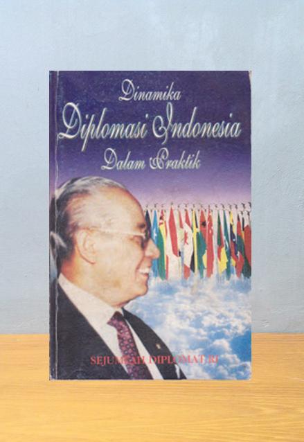 DINAMIKA DIPLOMASI INDONESIA DALAM PRAKTIK, Herman Sudrajat