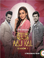 Ishq Aaj Kal Season 2 Complete Hindi 720p HDRip ESubs Download