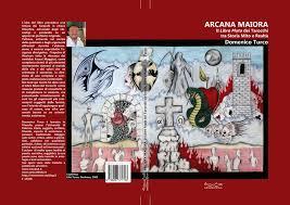 Arcana Maiora: Il libro muto dei tarocchi tra storia mito e realtà di Domenico Turco