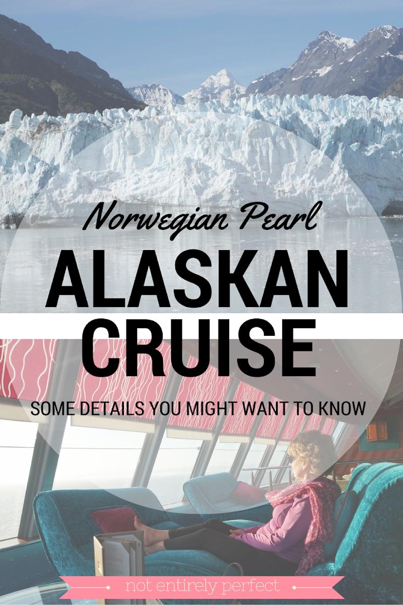 Alaskan Cruise on the Norwegian Pearl 2016