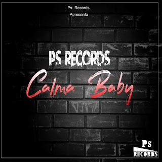 BAIXAR MP3    PS Records - Calma Baby (Hip-Hop)   2018 [Novidades Só Aqui]