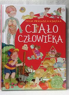 """""""Moja pierwsza książka. Ciało człowieka"""" Wydawnictwo Ibis - recenzja"""